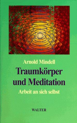 9783530700022: Traumkörper und Meditation