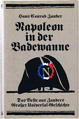 9783530980004: Napoleon in der Badewanne. Das Beste aus Zanders Grosser Universal-Geschichte