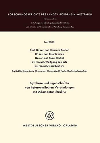 9783531023809: Synthese und Eigenschaften von heterocyclischen Verbindungen mit Adamantan-Struktur (Forschungsberichte des Landes Nordrhein-Westfalen) (German Edition)