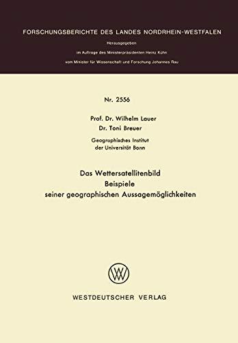 Das Wettersatellitenbild - Beispiele seiner geographischen Aussagemöglichkeiten (Forschungsberichte...