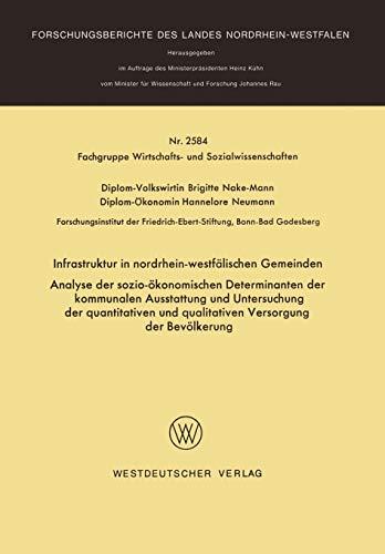 9783531025841: Infrastruktur in nordrhein-westfälischen Gemeinden: Analyse der sozio-ökonomischen Determinanten der kommunalen Ausstattung und Untersuchung der Landes Nordrhein-Westfalen (German Edition)