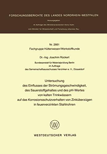 9783531026619: Untersuchung des Einflusses der Strömungsgeschwindigkeit, des Sauerstoffgehaltes und des pH-Wertes von kalten Trinkwässern auf das ... Landes Nordrhein-Westfalen) (German Edition)