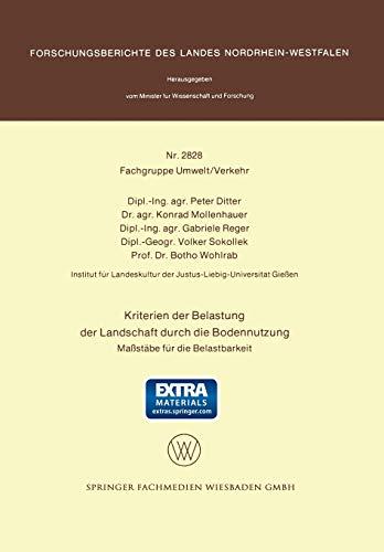 9783531028286: Kriterien Der Belastung Der Landschaft Durch Die Bodennutzung: Massstabe Fur Die Belastbarkeit (Forschungsberichte des Landes Nordrhein-Westfalen)