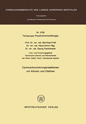 9783531031057: Cyclocarbonylierungsreaktionen mit Alkinen und Olefinen (Forschungsberichte des Landes Nordrhein-Westfalen) (German Edition)
