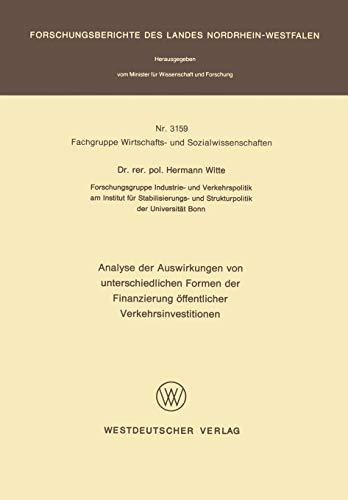 9783531031590: Analyse der Auswirkungen von unterschiedlichen Formen der Finanzierung öffentlicher Verkehrsinvestitionen (Forschungsberichte des Landes Nordrhein-Westfalen) (German Edition)
