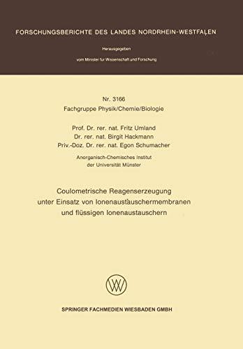 9783531031668: Coulometrische Reagenserzeugung Unter Einsatz Von Ionenaustauschermembranen Und Flussigen Ionenaustauschern (Forschungsberichte des Landes Nordrhein-Westfalen)