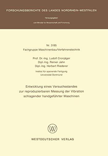 9783531031859: Entwicklung eines Versuchsstandes zur reproduzierbaren Messung der Vibration schlagender handgeführter Maschinen (Forschungsberichte des Landes Nordrhein-Westfalen) (German Edition)