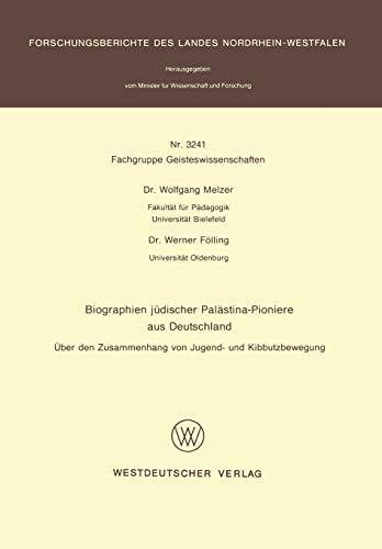 9783531032412: Biographien jüdischer Palästina-Pioniere aus Deutschland: Über den Zusammenhang von Jugend- und Kibbutzbewegung (Forschungsberichte des Landes Nordrhein-Westfalen / Fachgruppe Geisteswissenschaften)