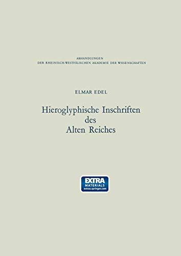 Hieroglyphische Inschriften des Alten Reiches.: EDEL, E., (ed.),