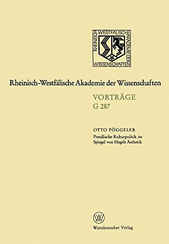 Preussische Kulturpolitik im Spiegel von Hegels Ästhetik: P�ggeler, Otto