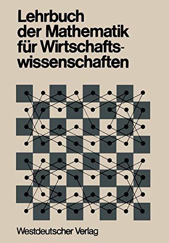 Lehrbuch Der Mathematik Fur Wirtschaftswissenschaften: Heinz U. A. Hg. KÃ rth