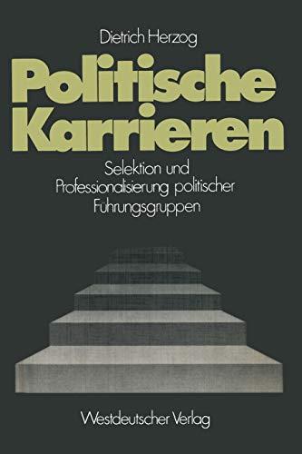 9783531112756: Politische Karrieren: Selektion und Professionalisierung politischer Führungsgruppen (Schriften des Zentralinstituts für sozialwiss. Forschung der FU Berlin)