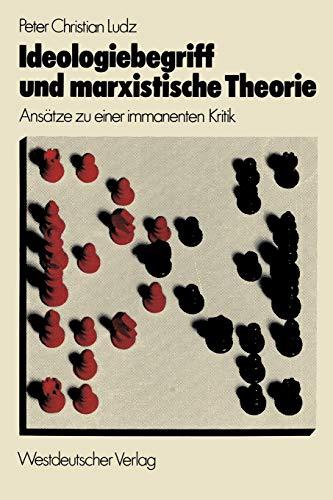 9783531112961: Ideologiebegriff Und Marxistische Theorie: Ansatze Zu Einer Immanenten Kritik: Ansätze zu einer immanenten Kritik