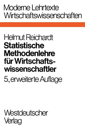 Statistische Methodenlehre für Wirtschaftswissenschaftler: Reichardt, Helmut