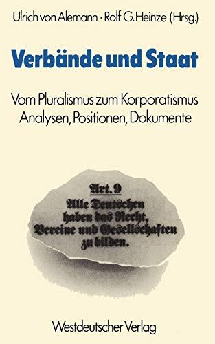 9783531114880: Verbände und Staat: Vom Pluralismus zum Korporatismus. Analysen, Positionen, Dokumente (German Edition)