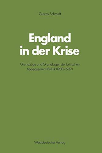 9783531114927: England in der Krise: Grundzüge und Grundlagen der britischen Appeasement-Politik (1930?1937) (Schriften des Zentralinstituts für sozialwiss. Forschung der FU Berlin) (German Edition)
