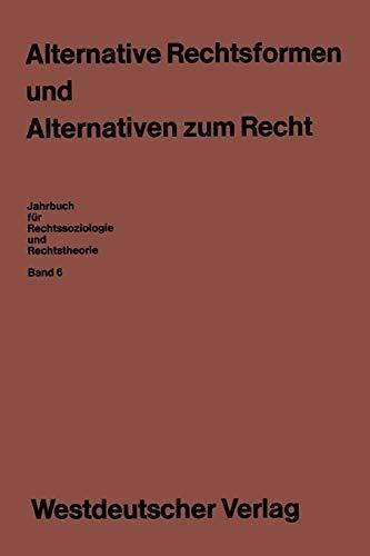 9783531115047: Alternative Rechtsformen und Alternativen zum Recht (Jahrbuch für Rechtssoziologie und Rechtstheorie) (German Edition)