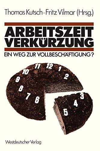 9783531115870: Arbeitszeitverkürzung ― Ein Weg zur Vollbeschäftigung? (German Edition)