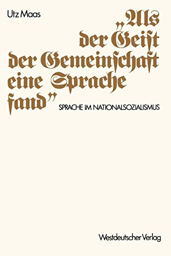 """9783531116617: """"Als der Geist der Gemeinschaft eine Sprache fand"""": Sprache im Nationalsozialismus. Versuch einer historischen Argumentationsanalyse"""