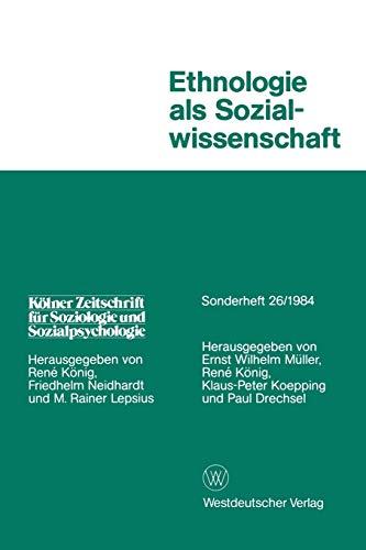 Ethnologie ALS Sozialwissenschaft (Kölner Zeitschrift für Soziologie: Rene Konig; Klaus-Peter