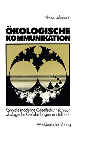 9783531117751: Okologische Kommunikation: Kann die moderne Gesellschaft sich auf okologische Gefahrdungen einstellen? (German Edition)