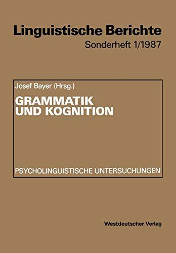 Grammatik und Kognition: Psycholinguistische Untersuchungen (Linguistische Berichte: n/a