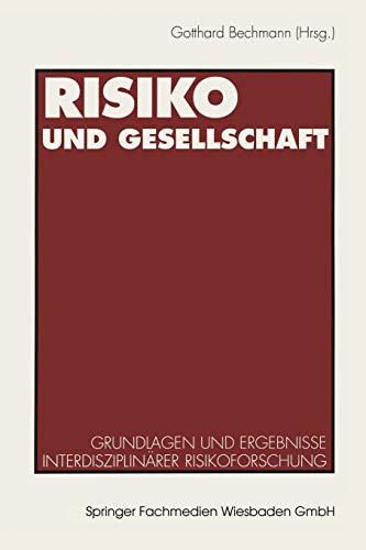 9783531119014: Risiko und Gesellschaft: Grundlagen und Ergebnisse interdisziplinärer Risikoforschung (German Edition)