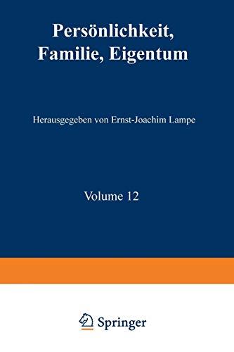 Persönlichkeit, Familie, Eigentum. Grundrechte aus d. Sicht: Lampe, Ernst-Joachim [Hrsg.]