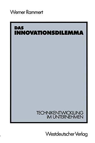 9783531120072: Das Innovationsdilemma: Technikentwicklung Im Unternehmen