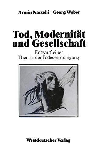 9783531120355: Tod, Modernität und Gesellschaft: Entwurf einer Theorie der Todesverdrängung