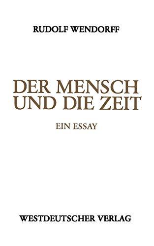 9783531120461: Der Mensch Und Die Zeit: Ein Essay