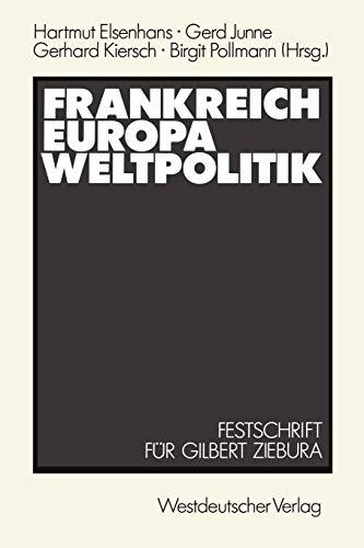 9783531121239: Frankreich - Europa - Weltpolitik: Festschrift für Gilbert Ziebura zum 65. Geburtstag