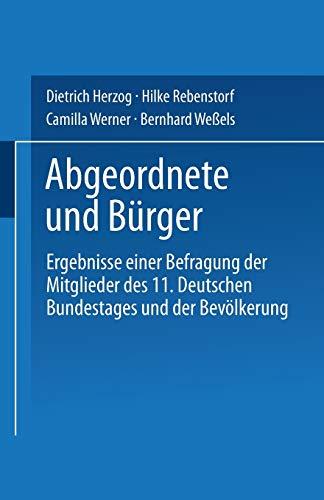 Abgeordnete Und Burger: Ergebnisse Einer Befragung Der Mitglieder Des 11. Deutschen Bundestages Und...