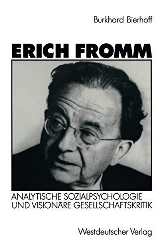 9783531122656: Erich Fromm: Analytische Sozialpsychologie und visionäre Gesellschaftskritik