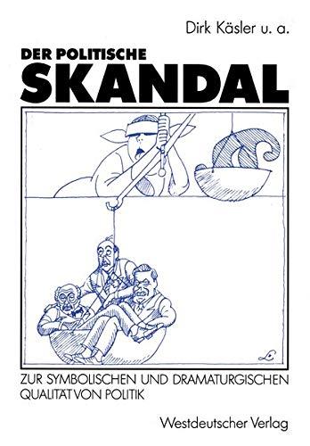 9783531122861: Der politische Skandal: Zur symbolischen und dramaturgischen Qualität von Politik (German Edition)
