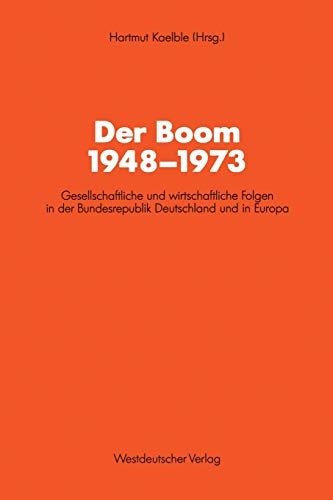9783531122915: Der Boom 1948-1973: Gesellschaftliche und wirtschaftliche Folgen in der Bundesrepublik Deutschland und in Europa (Schriften des Zentralinstituts f�r sozialwiss. Forschung der FU Berlin)