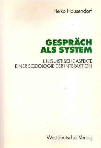 9783531123103: Gespräch als System: Linguistische Aspekte einer Soziologie der Interaktion