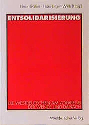 9783531124469: Entsolidarisierung: Die Westdeutschen am Vorabend der Wende und danach (German Edition)