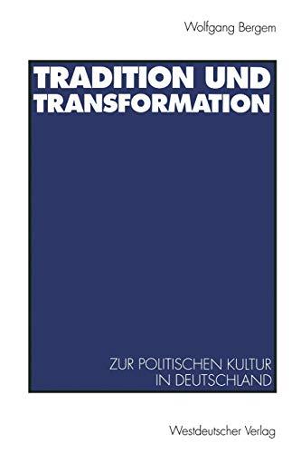 9783531124957: Tradition und Transformation: Eine vergleichende Untersuchung zur politischen Kultur in Deutschland