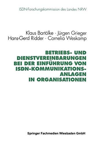Betriebs- und Dienstvereinbarungen bei der Einführung von ISDN-Kommunikationsanlagen...
