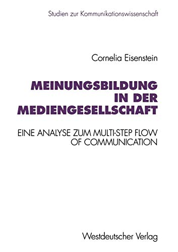9783531126166: Meinungsbildung in der Mediengesellschaft: Eine theoretische und empirische Analyse zum Multi-Step Flow of Communication (Studien zur Kommunikationswissenschaft)