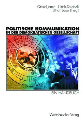 9783531126784: Politische Kommunikation in der demokratischen Gesellschaft: Ein Handbuch mit Lexikonteil (German Edition)