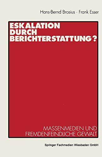 9783531126852: Eskalation durch Berichterstattung?: Massenmedien und fremdenfeindliche Gewalt (German Edition)