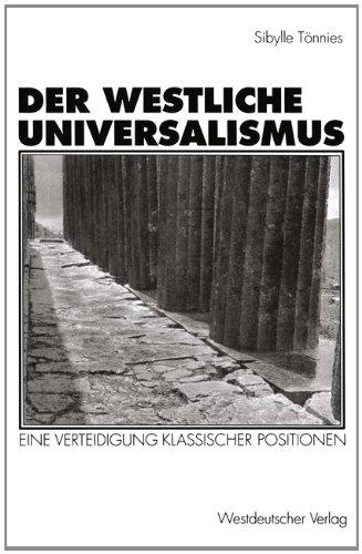9783531127262: Der westliche Universalismus: Eine Verteidigung klassischer Positionen