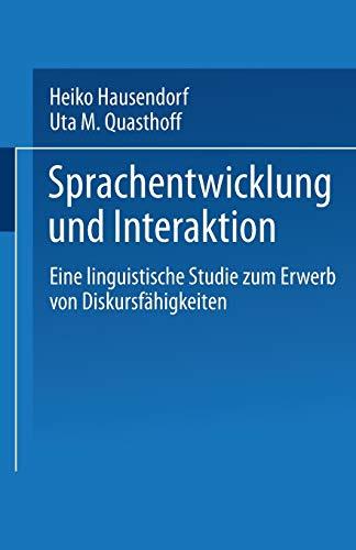 Sprachentwicklung Und Interaktion: Eine Linguistische Studie Zum Erwerb Von Diskursfahigkeiten: Uta...