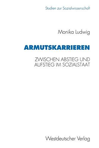 9783531127712: Armutskarrieren: Zwischen Abstieg und Aufstieg im Sozialstaat (Studien zur Sozialwissenschaft) (German Edition)