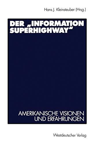 """9783531128955: Der """"Information Superhighway"""": Amerikanische Visionen und Erfahrungen (German Edition)"""