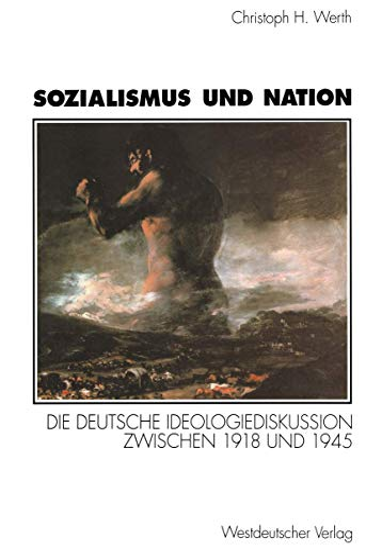 9783531128979: Sozialismus und Nation: Die deutsche Ideologiediskussion zwischen 1918 und 1945. Mit einem Vorwort von Karl Dietrich Bracher (German Edition)