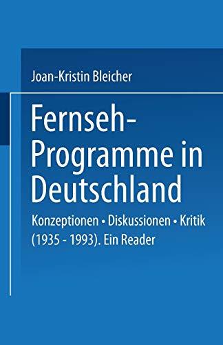 9783531129051: Fernseh-Programme in Deutschland: Konzeptionen · Diskussionen · Kritik (1935-1993). Ein Reader