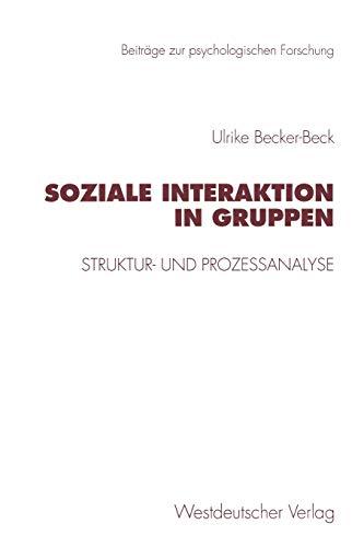 9783531129099: Soziale Interaktion in Gruppen: Struktur- und Prozeßanalyse (Beiträge zur psychologischen Forschung) (German Edition)